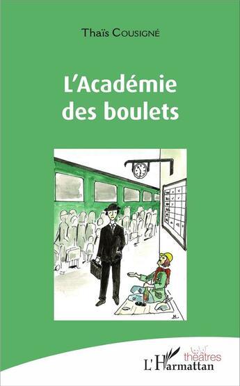 Couverture du livre « L'académie des boulets » de Thais Cousigne aux éditions L'harmattan