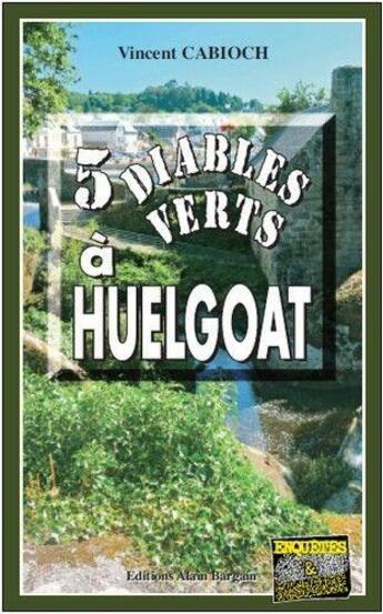 Couverture du livre « 5 diables verts à Huelgoat » de Vincent Cabioch aux éditions Bargain