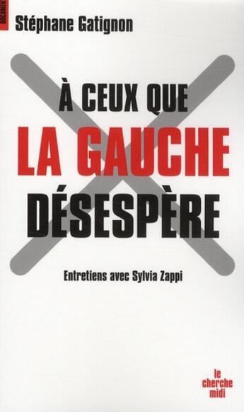 Couverture du livre « à ceux que la gauche désespère » de Sylvia Zappi aux éditions Cherche Midi
