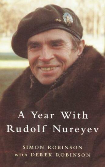 Couverture du livre « A Year with Rudolf Nureyev » de Robinson Derek aux éditions Quercus Publishing Digital