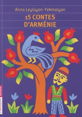 Couverture du livre « 15 contes d'Armenie » de Anna Leyloyan-Yekmalyan aux éditions Pere Castor
