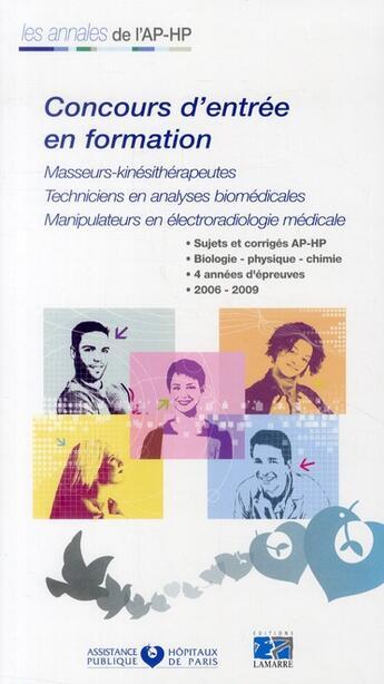 Couverture du livre « Concours d'entrée en formation ; masseurs-kinésithérapeutes, technicien en analyse biomédicales, manipulateurs en electroradiologie médicale » de Collectif aux éditions Lamarre