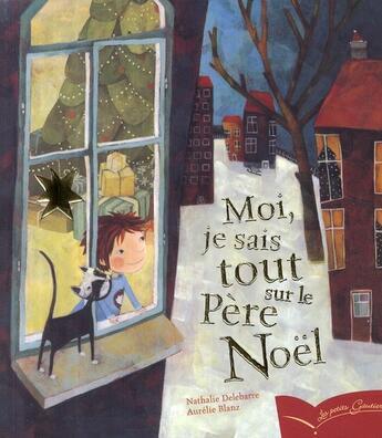 Couverture du livre « Moi, je sais tout sur le père Noël » de Aurelie Blanz et Nathalie Delebarre aux éditions Gautier Languereau