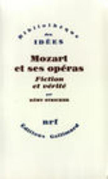 Couverture du livre « Mozart et ses operas - fiction et verite » de Remy Stricker aux éditions Gallimard (patrimoine Numerise)