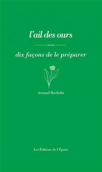 Couverture du livre « L' ail des ours » de Bachelin Arnaud aux éditions Epure