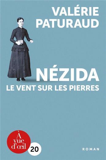 Couverture du livre « Nézida ; le vent sur les pierres » de Valerie Paturaud aux éditions A Vue D'oeil