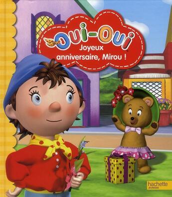 Couverture du livre « Oui-oui ; joyeux anniversaire, Mirou ! » de Collectif aux éditions Hachette Jeunesse