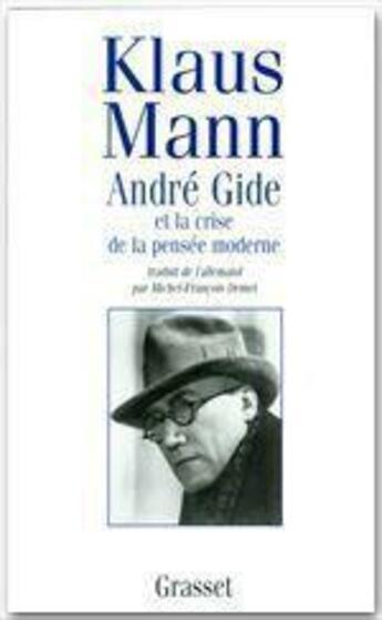 Couverture du livre « Andre Gide Et La Crise De La Pensee Moderne » de Klaus Mann aux éditions Grasset Et Fasquelle
