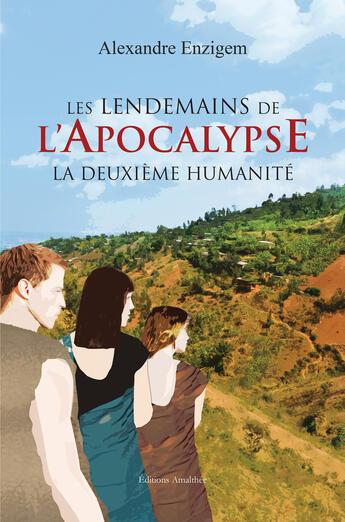 Couverture du livre « Les lendemains de l'Apocalypse » de Alexandre Enzigem aux éditions Amalthee