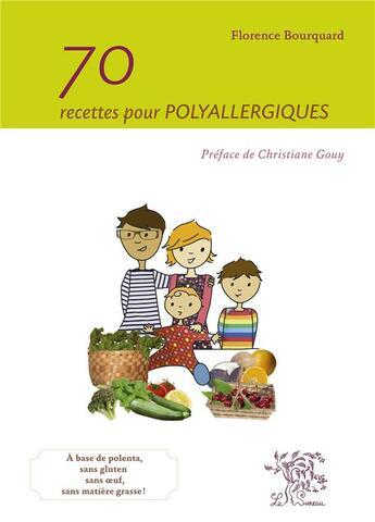 Couverture du livre « 70 recettes pour polyallergiques » de Florence Bourquard aux éditions Le Sureau