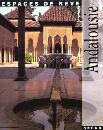 Couverture du livre « Andalousie » de Collectif aux éditions Grund