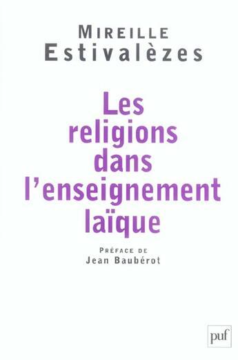 Couverture du livre « Les religions dans l'enseignement laïque » de Mireille Estivalezes aux éditions Puf