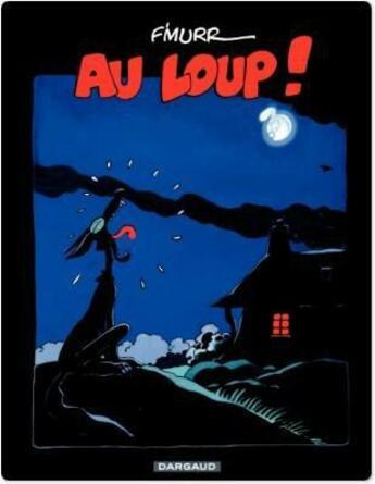 Couverture du livre « Le Genie Des Alpages ; Au Loup ! » de F'Murrr aux éditions Dargaud