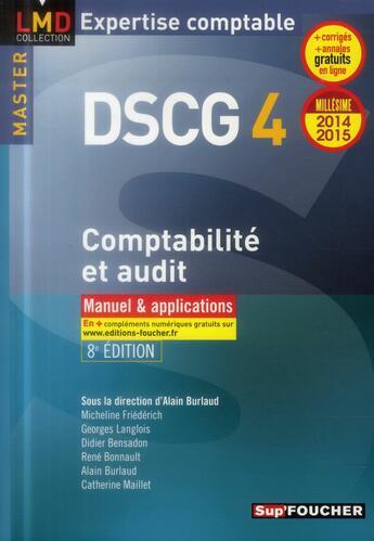 Couverture du livre « Dscg 4 ; comptabilité et audit ; manuel et applications ; 2014-2015 » de G Langlois aux éditions Foucher