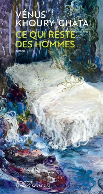 Couverture du livre « Ce qui reste des hommes » de Venus Khoury-Ghata aux éditions Actes Sud