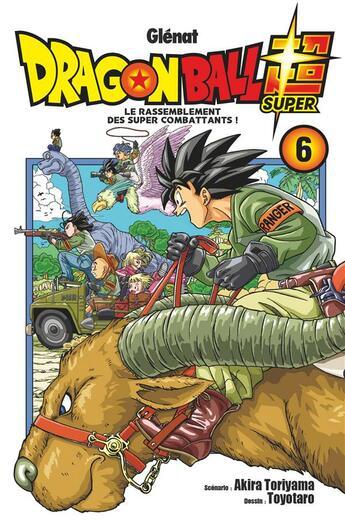 Couverture du livre « Dragon Ball Super T.6 ; le rassemblement des super combattants ! » de Akira Toriyama et Toyotaro aux éditions Glenat