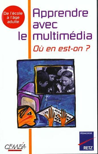 Couverture du livre « Apprendre Avec Le Multimedia Ou En Est-On » de Collectif aux éditions Retz