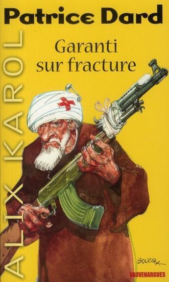 Couverture du livre « Alix Karol ; garanti sur fracture » de Dard-P aux éditions Vauvenargues