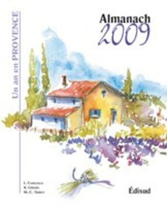 Couverture du livre « Almanach 2009 ; un an en Provence » de Lionel Clergeaud et Alain Gerard et Chantal Clergeaud aux éditions Edisud