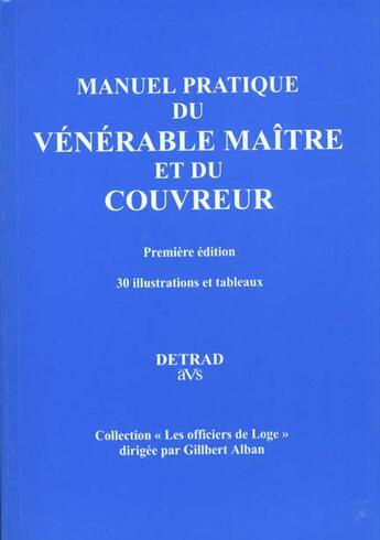 Couverture du livre « Manuel pratique du vénérable maître et du couvreur » de Gilbert Alban aux éditions Detrad Avs