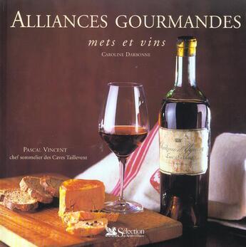 Couverture du livre « Alliances gourmandes mets et vins » de Caroline Darbonne aux éditions Selection Du Reader's Digest