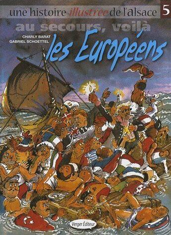 Couverture du livre « Au Secours Voila Les Europeens » de Gabriel Schoettel aux éditions Verger