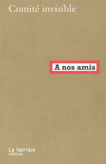 Couverture du livre « À nos amis » de Comite Invisible aux éditions Fabrique