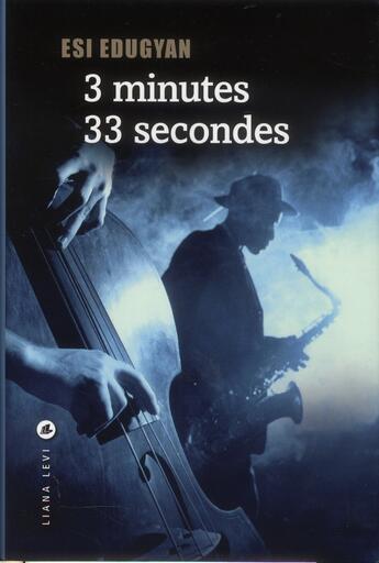 Couverture du livre « 3 minutes 33 secondes » de Esi Edugyan aux éditions Liana Levi