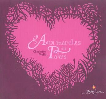 Couverture du livre « Aux marches du palais » de Charlotte Mollet aux éditions Didier Jeunesse