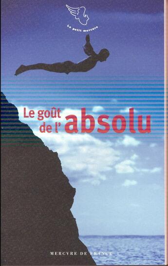 Couverture du livre « Le goût de l'absolu » de Collectif aux éditions Mercure De France