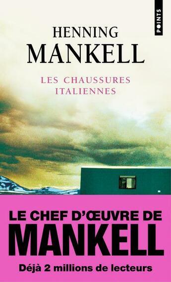 Couverture du livre « Les chaussures italiennes » de Henning Mankell aux éditions Points