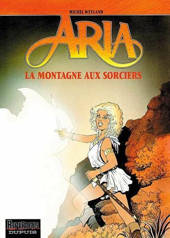 Couverture du livre « Aria T.2 ; la montagne aux sorciers » de Michel Weyland aux éditions Dupuis