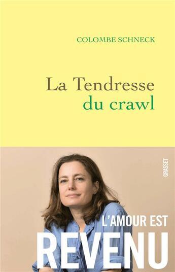 Couverture du livre « La tendresse du crawl ; roman » de Colombe Schneck aux éditions Grasset Et Fasquelle