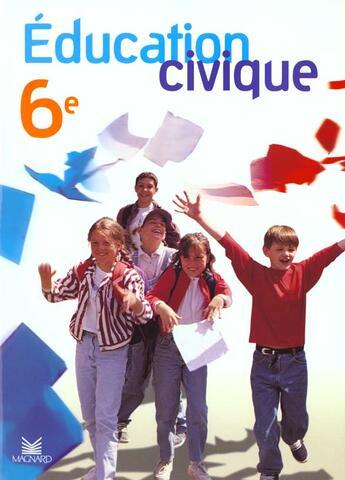 Couverture du livre &laquo; <>Education Civique 6eme Edition2000 &raquo; de Laubry aux éditions Magnard