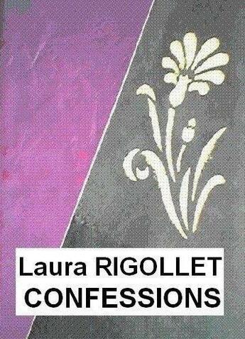 Couverture du livre « Confessions » de Rigollet Laura aux éditions Les Livres De Joseph Ouaknine