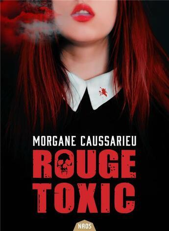 Couverture du livre « Rouge toxic » de Morgane Caussarieu aux éditions Actusf