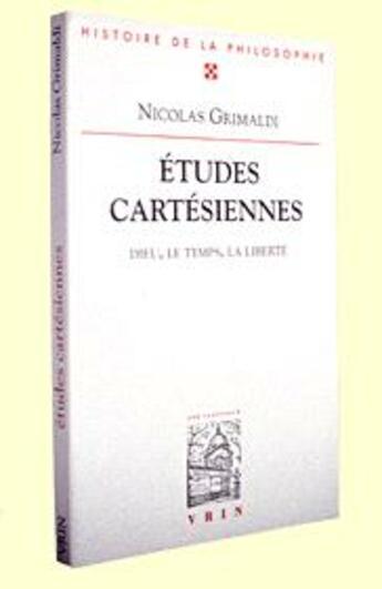 Couverture du livre « Études cartésiennes ; Dieu, le temps, la liberté » de Nicolas Grimaldi aux éditions Vrin