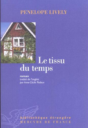 Couverture du livre « Le tissu du temps » de Penelope Lively aux éditions Mercure De France