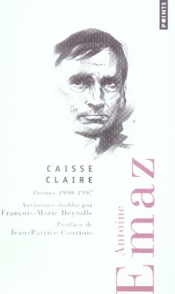 Couverture du livre « Caisse claire » de Antoine Emaz aux éditions Points