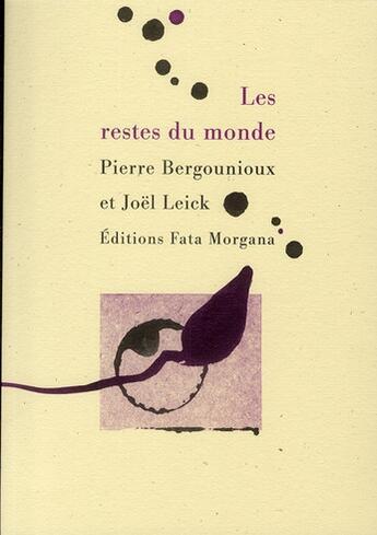Couverture du livre « Les restes du monde » de Bergounioux/Leick aux éditions Fata Morgana