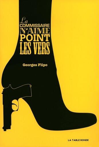 Couverture du livre « La commissaire n'aime point les vers » de Georges Flipo aux éditions Table Ronde