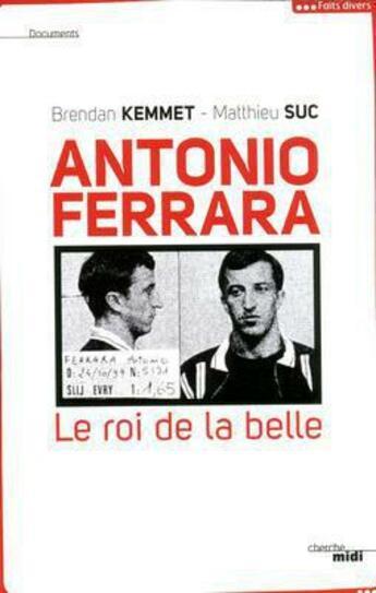 Couverture du livre « Antonio Ferrara » de Brendan Kemmet aux éditions Cherche Midi