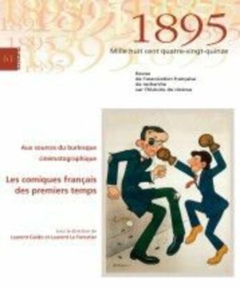 Couverture du livre « Revue 1895 T.61 ; Aux Sources Du Burlesque Cinématographique » de Laurent Guido aux éditions Afrhc