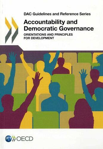 Couverture du livre « Accountability and democratic governance ; orientations and principles for development » de Ocde aux éditions Ocde