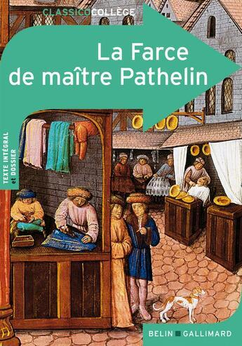 Couverture du livre « CLASSICO COLLEGE ; la farce de maître Pathelin » de Jean-Philippe Marty aux éditions Belin