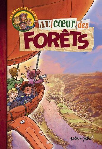 Couverture du livre « Au coeur des forêts » de Oliv'/Billard/Champe aux éditions Petit A Petit