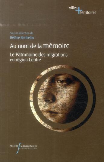 Couverture du livre « Au Nom De La Memoire » de Bertheleu aux éditions Pu Francois Rabelais