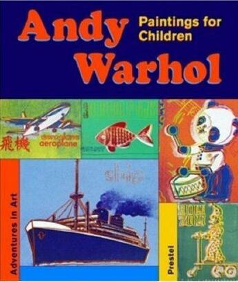 Couverture du livre « Andy Warhol Paintings For Children (Adventures In Art) /Anglais » de Neysters Silvia aux éditions Prestel