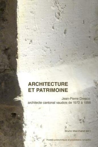 Couverture du livre « Architecture et patrimoine » de Bruno Marchand aux éditions Ppur