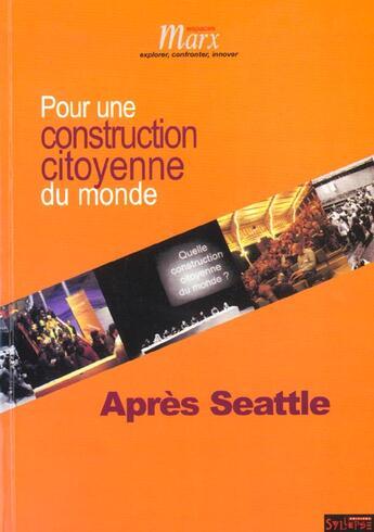 Couverture du livre « Apres Seattle Pour Une Constitution Citoyenne Du Monde » de Collectif aux éditions Syllepse